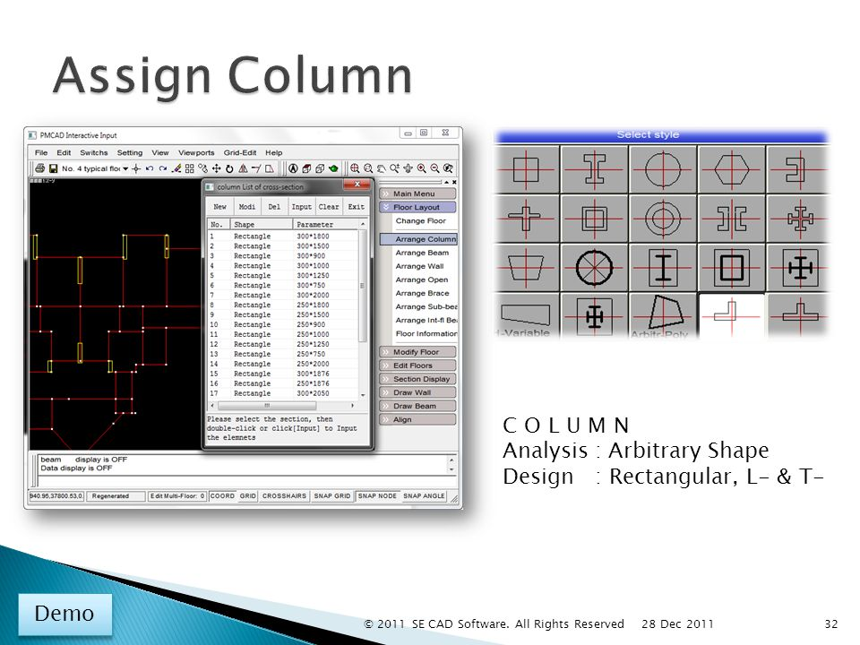 C O L U M N Analysis : Arbitrary Shape Design : Rectangular, L- & T- Demo 32 28 Dec 2011 © 2011 SE CAD Software.