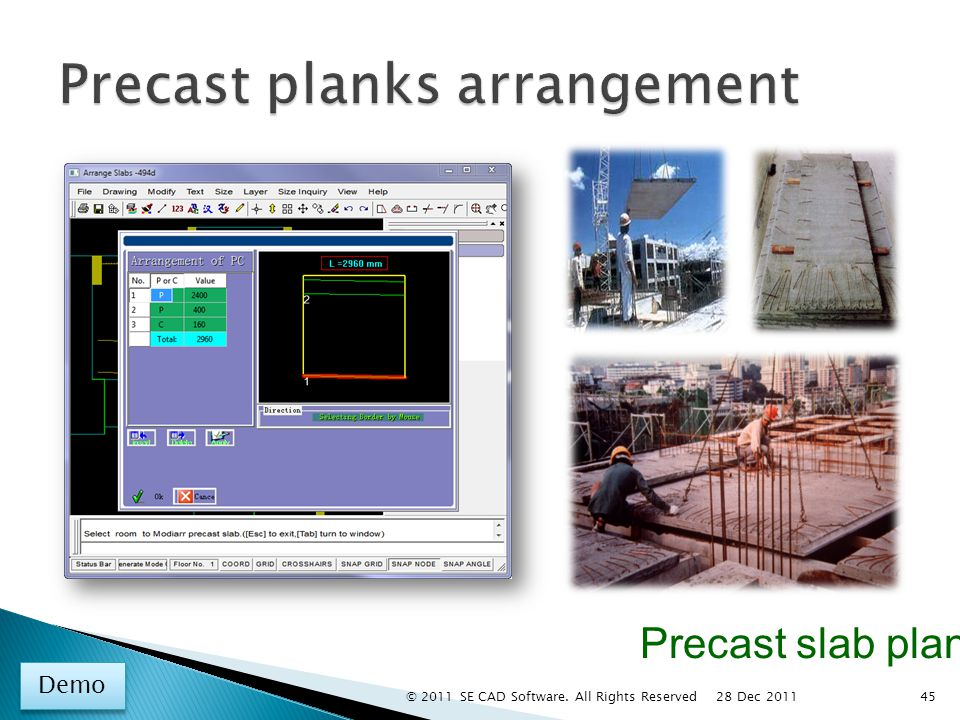 Precast slab plank Demo 45 28 Dec 2011 © 2011 SE CAD Software. All Rights Reserved