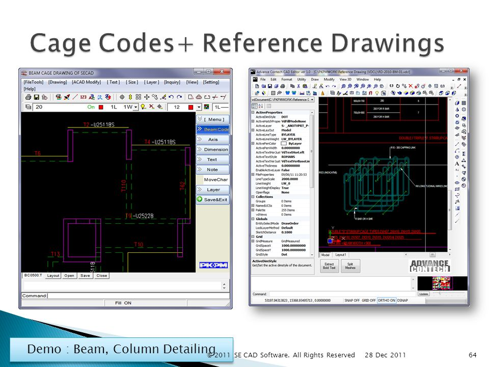 Demo : Beam, Column Detailing 64 28 Dec 2011 © 2011 SE CAD Software. All Rights Reserved