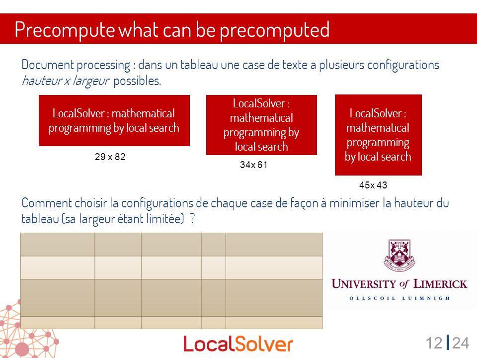 1224 Precompute what can be precomputed Document processing : dans un tableau une case de texte a plusieurs configurations hauteur x largeur possibles.