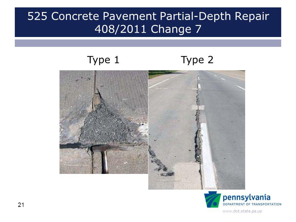 www.dot.state.pa.us 525 Concrete Pavement Partial-Depth Repair 408/2011 Change 7 21 Type 1Type 2
