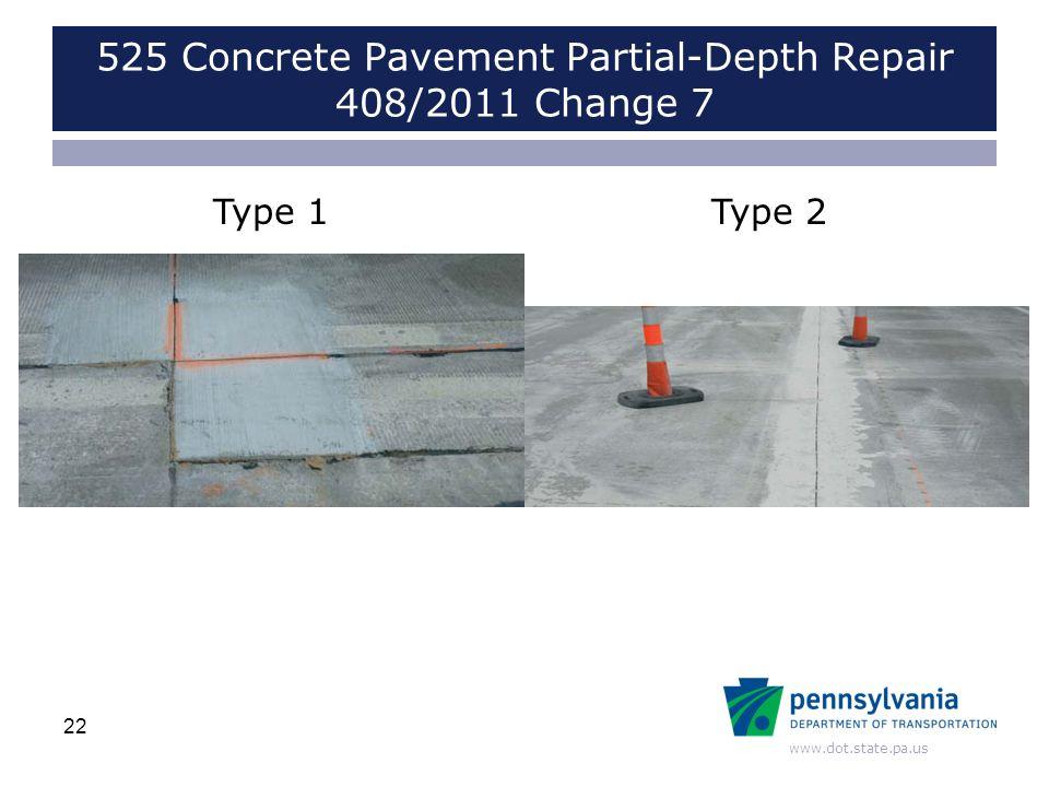 www.dot.state.pa.us 525 Concrete Pavement Partial-Depth Repair 408/2011 Change 7 22 Type 1Type 2