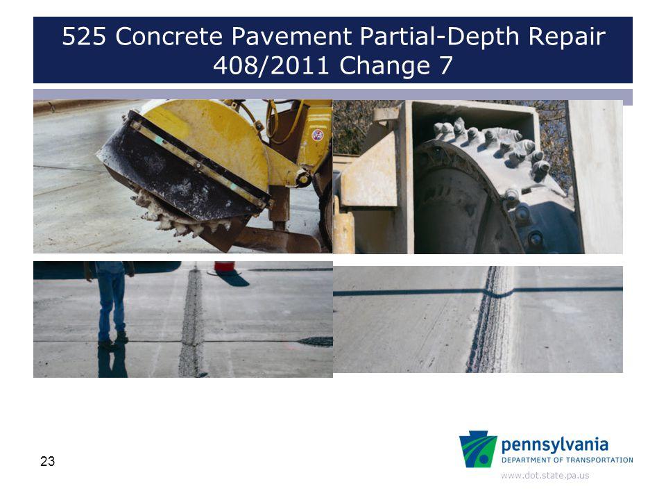 www.dot.state.pa.us 525 Concrete Pavement Partial-Depth Repair 408/2011 Change 7 23