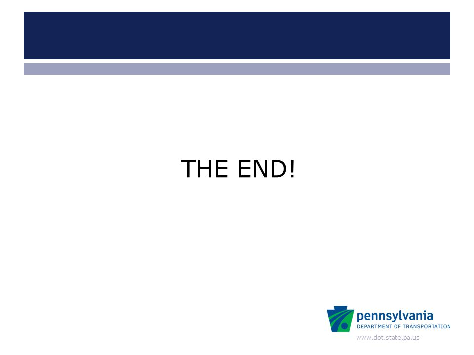 www.dot.state.pa.us THE END!