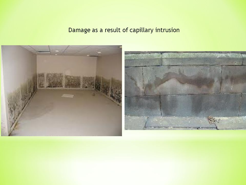 Damage as a result of capillary intrusion