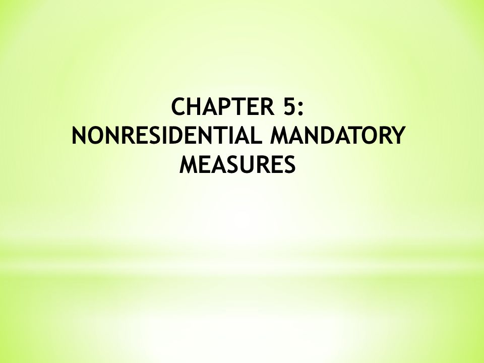 CHAPTER 5: NONRESIDENTIAL MANDATORY MEASURES