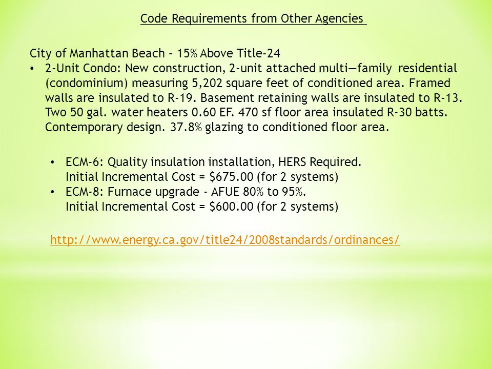Code Requirements from Other Agencies City of Manhattan Beach – 15% Above Title-24 2-Unit Condo: New construction, 2-unit attached multi—family residential (condominium) measuring 5,202 square feet of conditioned area.