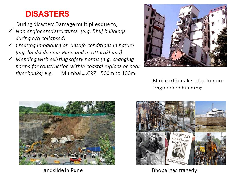 During disasters Damage multiplies due to; Non engineered structures (e.g.
