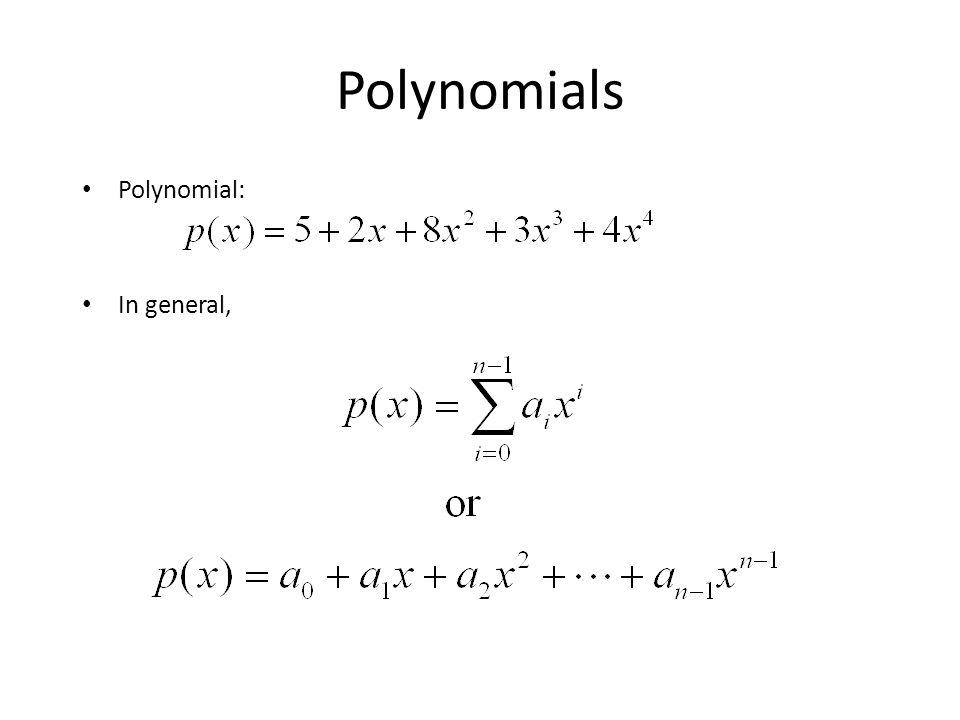 Polynomials Polynomial: In general,