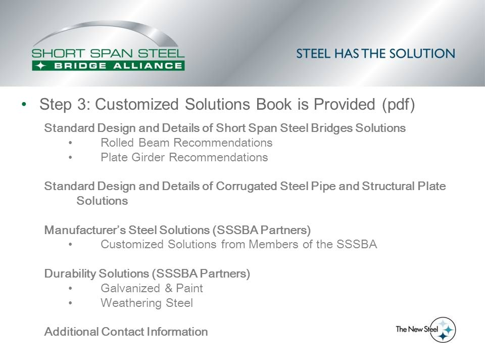 Step 3: Customized Solutions Book is Provided (pdf) Standard Design and Details of Short Span Steel Bridges Solutions Rolled Beam Recommendations Plat