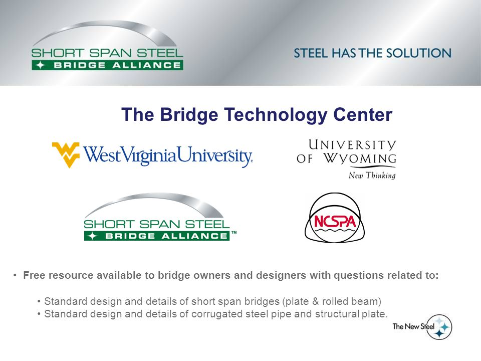 Free resource available to bridge owners and designers with questions related to: Standard design and details of short span bridges (plate & rolled beam) Standard design and details of corrugated steel pipe and structural plate.