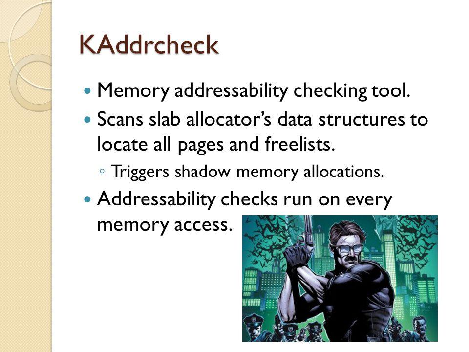 KAddrcheck Memory addressability checking tool.