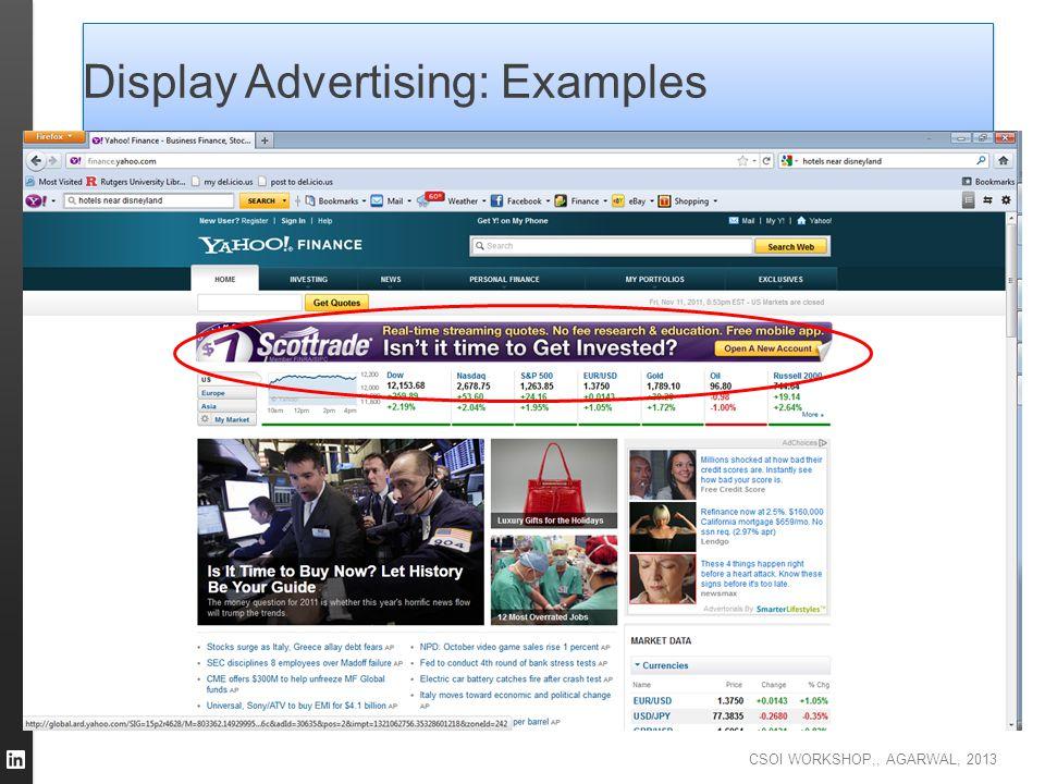CSOI WORKSHOP,, AGARWAL, 2013 Display Advertising: Examples