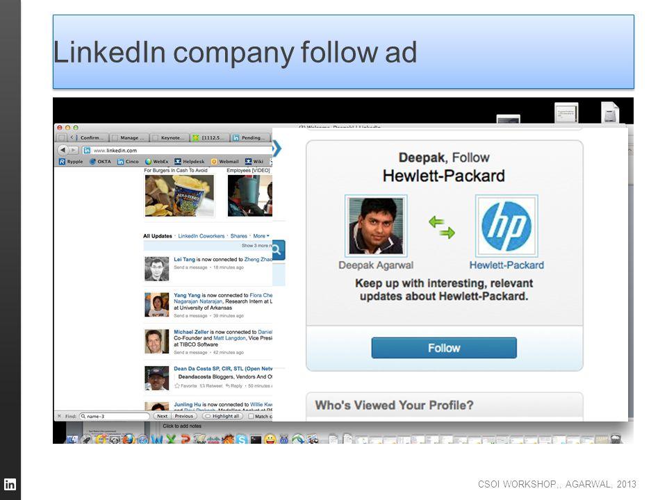 CSOI WORKSHOP,, AGARWAL, 2013 LinkedIn company follow ad