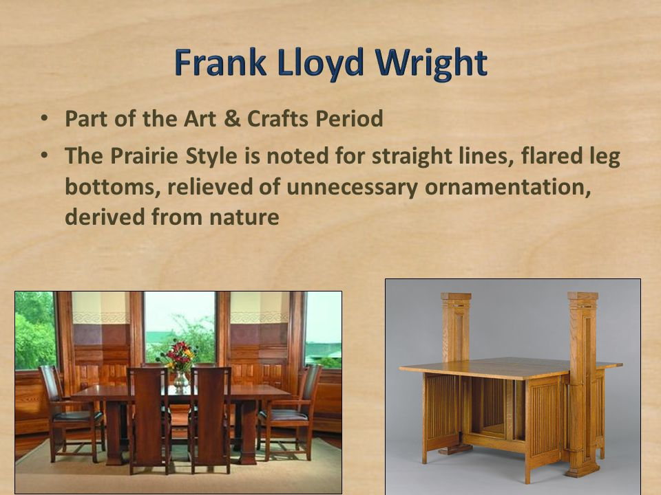 Part of the Art & Crafts Period The Prairie Style is noted for straight lines, flared leg bottoms, relieved of unnecessary ornamentation, derived from