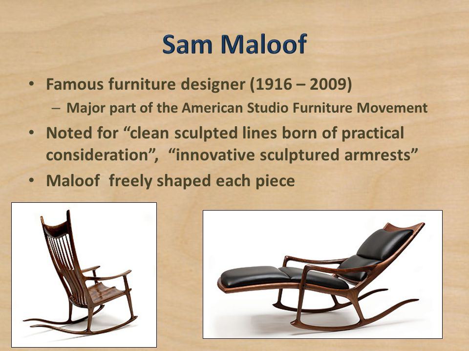 """Famous furniture designer (1916 – 2009) – Major part of the American Studio Furniture Movement Noted for """"clean sculpted lines born of practical consi"""