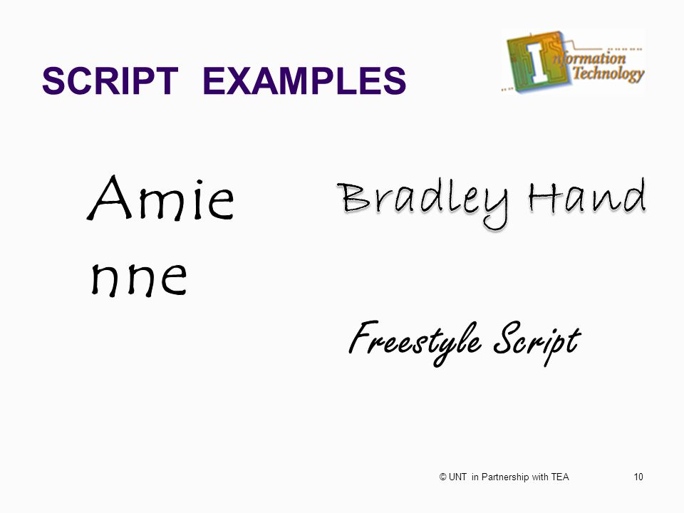 SCRIPT EXAMPLES 10© UNT in Partnership with TEA