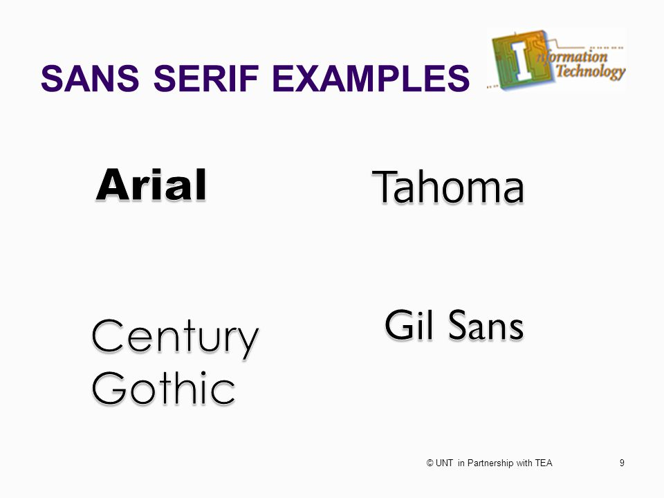 SANS SERIF EXAMPLES 9© UNT in Partnership with TEA