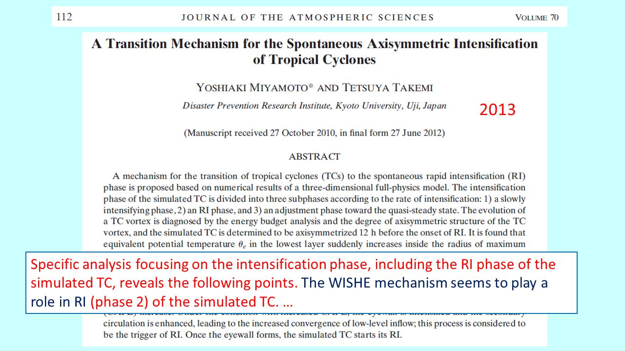 2013 Specific analysis focusing on the intensification phase, including the RI phase of the simulated TC, reveals the following points.