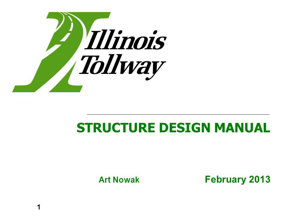 Art Nowak February 2013 STRUCTURE DESIGN MANUAL 1