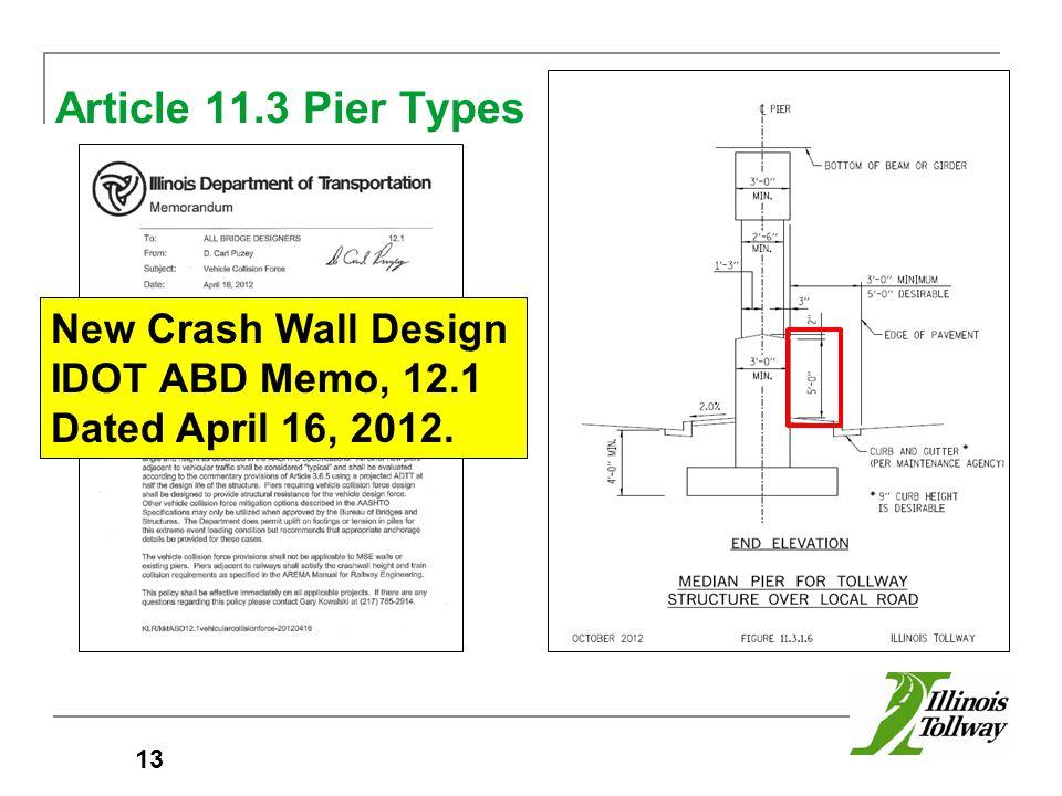 Article 11.3 Pier Types 13 New Crash Wall Design IDOT ABD Memo, 12.1 Dated April 16, 2012.
