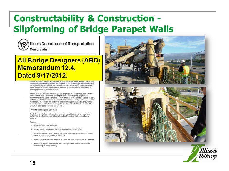 Constructability & Construction - Slipforming of Bridge Parapet Walls 15 All Bridge Designers (ABD) Memorandum 12.4, Dated 8/17/2012.