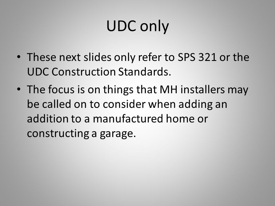 UDC only These next slides only refer to SPS 321 or the UDC Construction Standards.