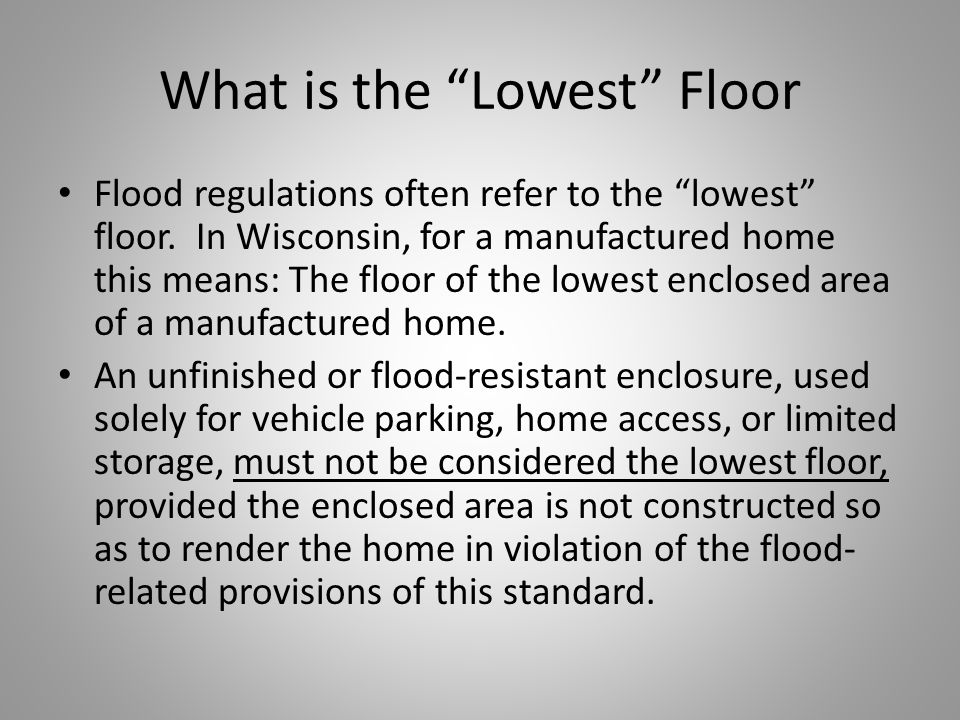 What is the Lowest Floor Flood regulations often refer to the lowest floor.