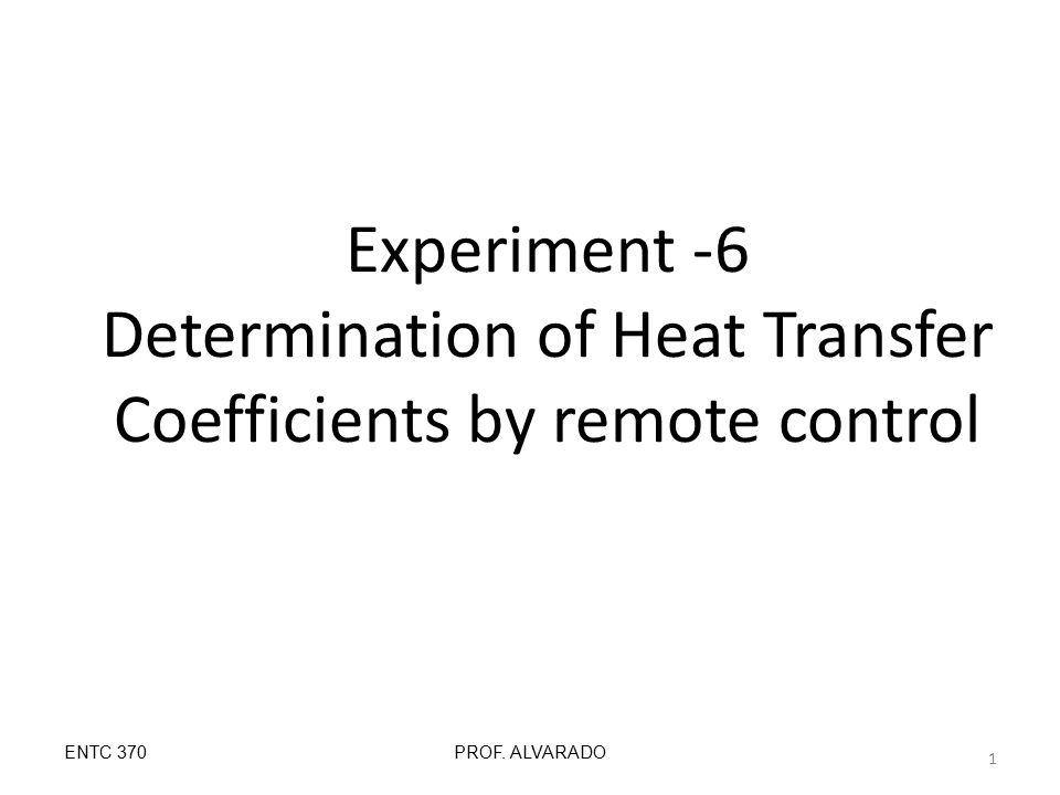 Experiment -6 Determination of Heat Transfer Coefficients by remote control ENTC 370PROF.