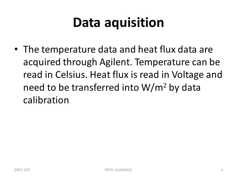 Data aquisition The temperature data and heat flux data are acquired through Agilent.