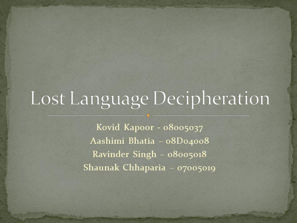 Kovid Kapoor - 08005037 Aashimi Bhatia – 08D04008 Ravinder Singh – 08005018 Shaunak Chhaparia – 07005019