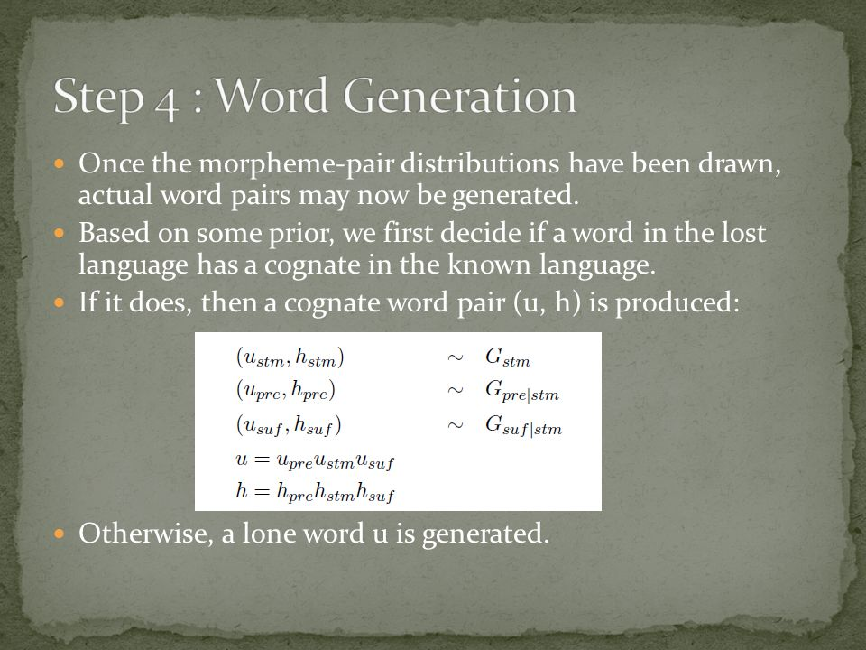 Once the morpheme-pair distributions have been drawn, actual word pairs may now be generated.