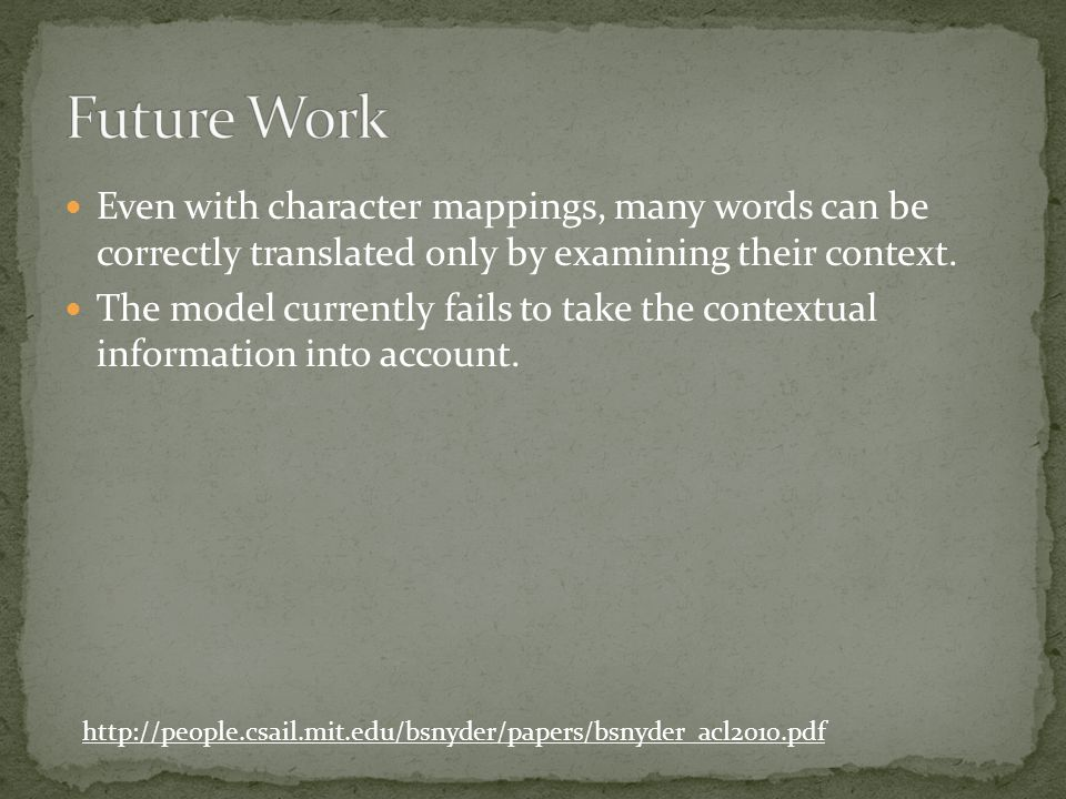 Even with character mappings, many words can be correctly translated only by examining their context.