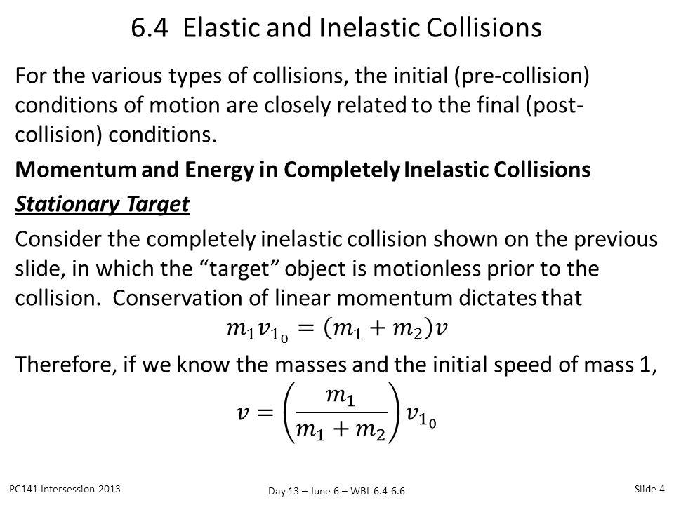 Day 13 – June 6 – WBL 6.4-6.6 6.5 Center of Mass PC141 Intersession 2013Slide 15