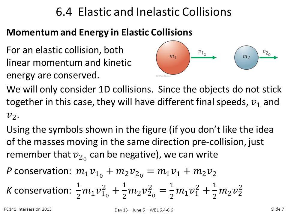 Day 13 – June 6 – WBL 6.4-6.6 6.5 Center of Mass PC141 Intersession 2013Slide 18