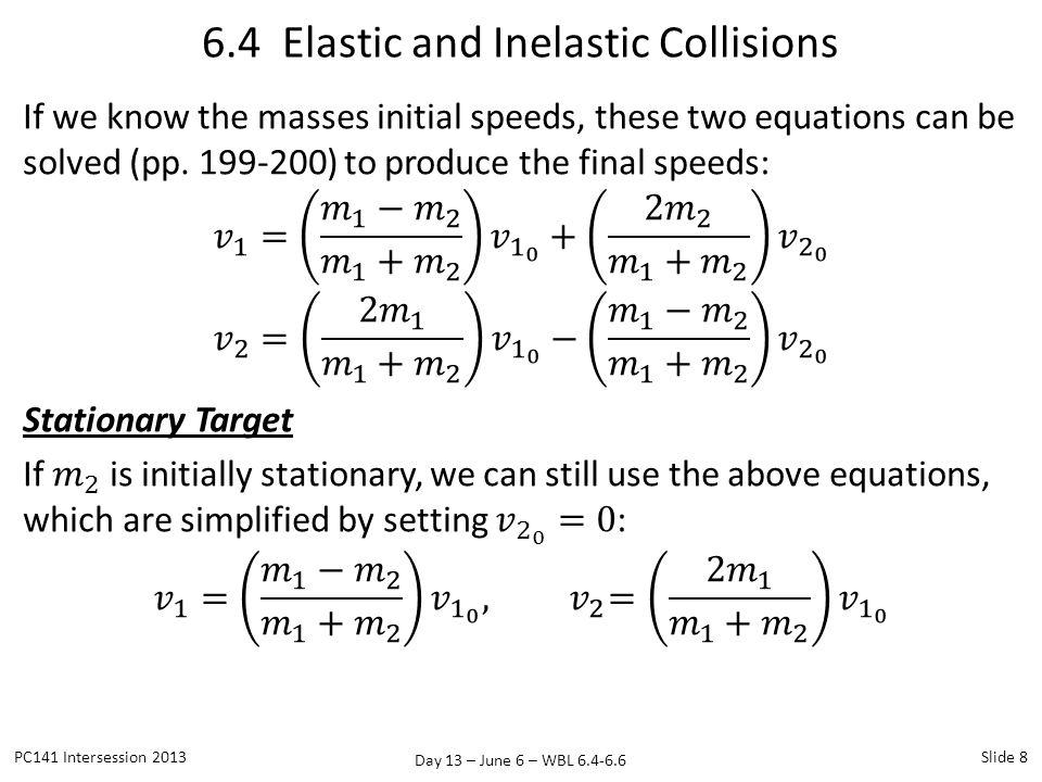 Day 13 – June 6 – WBL 6.4-6.6 6.5 Center of Mass PC141 Intersession 2013Slide 19
