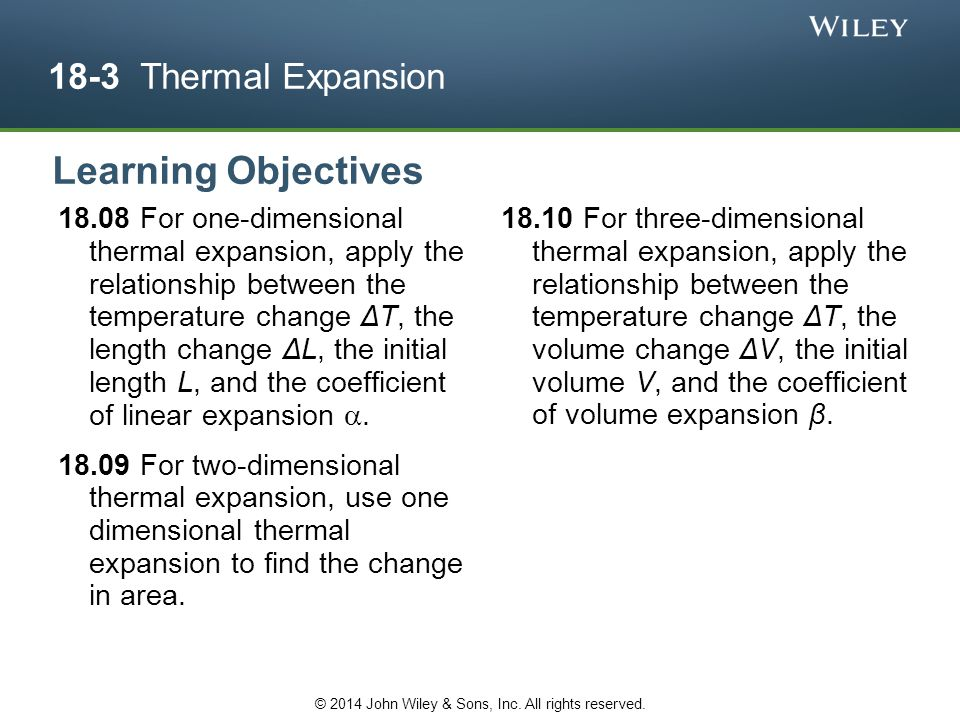 18-3 Thermal Expansion All objects change size with changes in temperature.