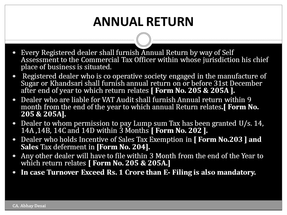ANNUAL RETURN Every Registered dealer shall furnish Annual Return by way of Self Assessment to the Commercial Tax Officer within whose jurisdiction hi