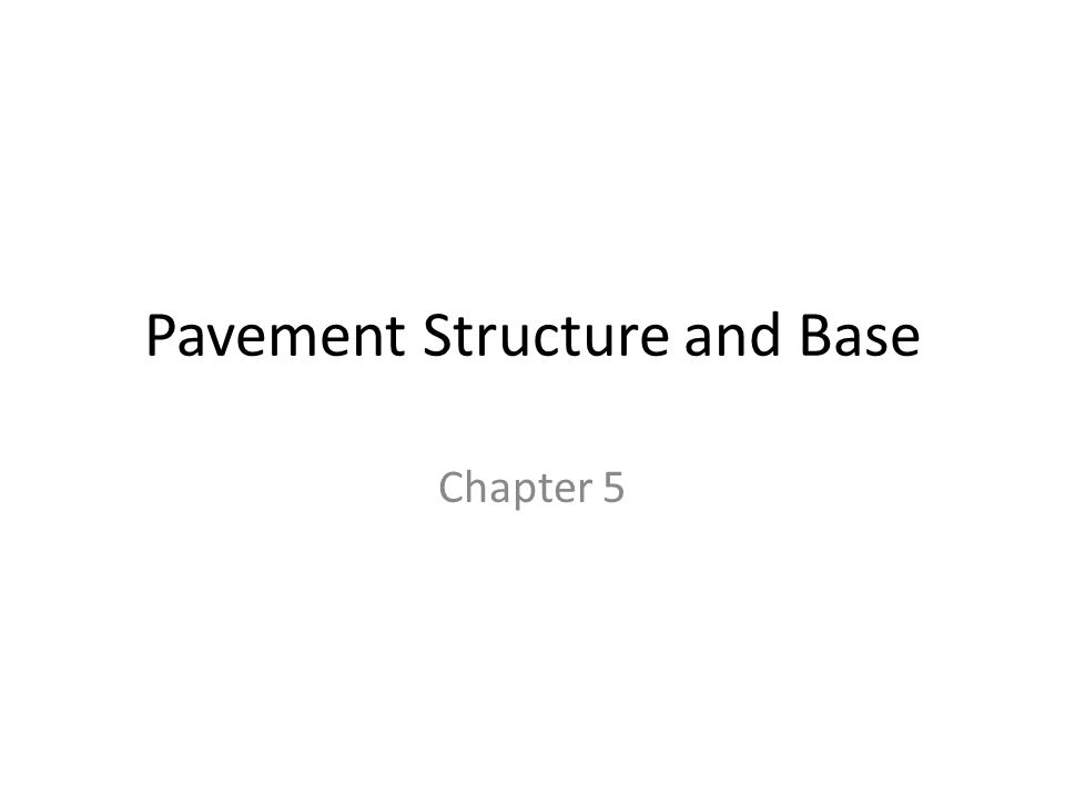 Pavement Structure and Base Chapter 5