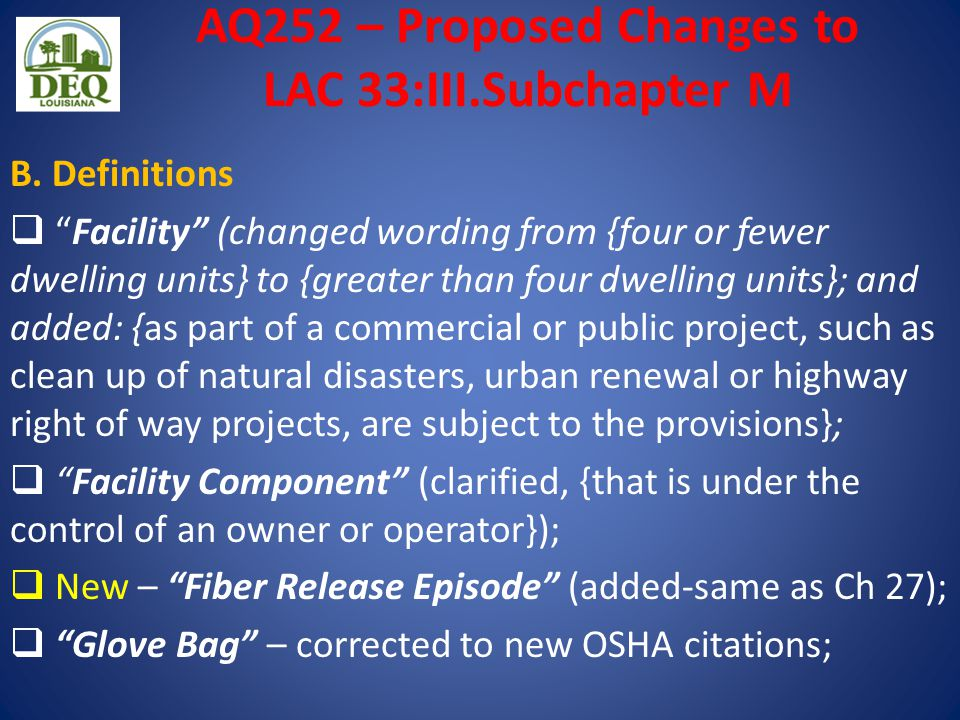"""AQ252 – Proposed Changes to LAC 33:III.Subchapter M B. Definitions  """"Facility"""" (changed wording from {four or fewer dwelling units} to {greater than"""