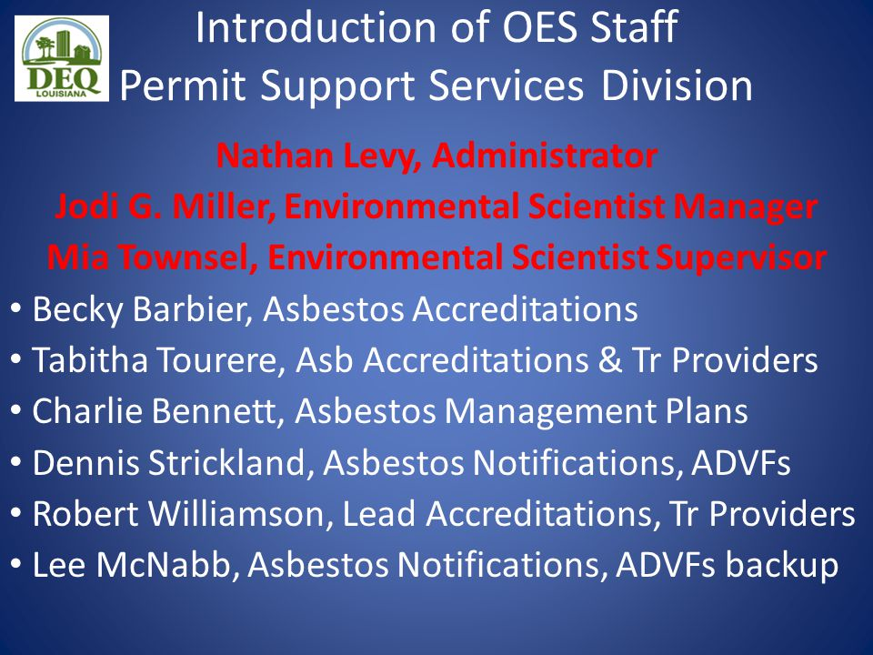 Introduction of OES Staff Permit Support Services Division Nathan Levy, Administrator Jodi G. Miller, Environmental Scientist Manager Mia Townsel, Env