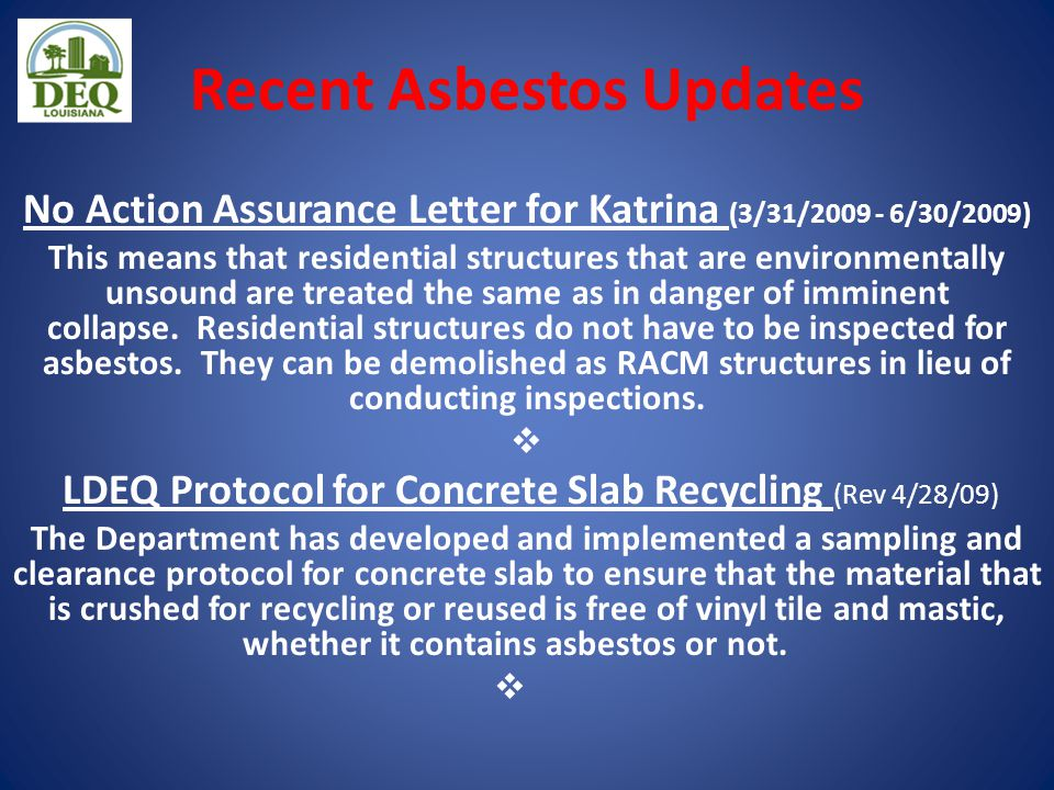 Recent Asbestos Updates No Action Assurance Letter for Katrina (3/31/2009 - 6/30/2009) This means that residential structures that are environmentally unsound are treated the same as in danger of imminent collapse.
