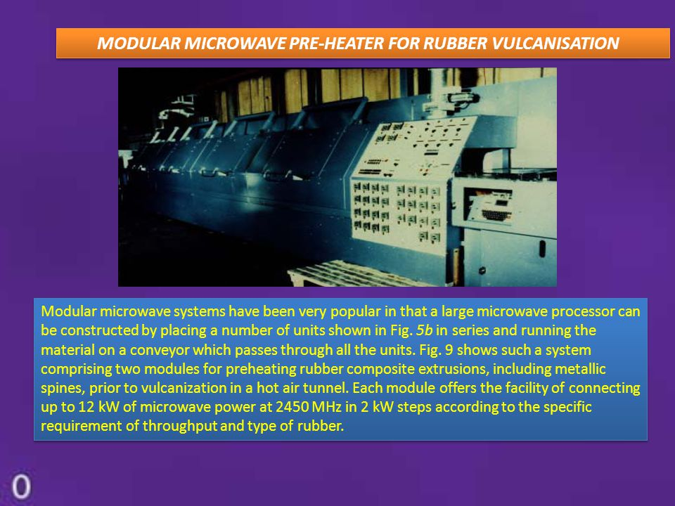 MODULAR MICROWAVE PRE-HEATER FOR RUBBER VULCANISATION Modular microwave systems have been very popular in that a large microwave processor can be cons