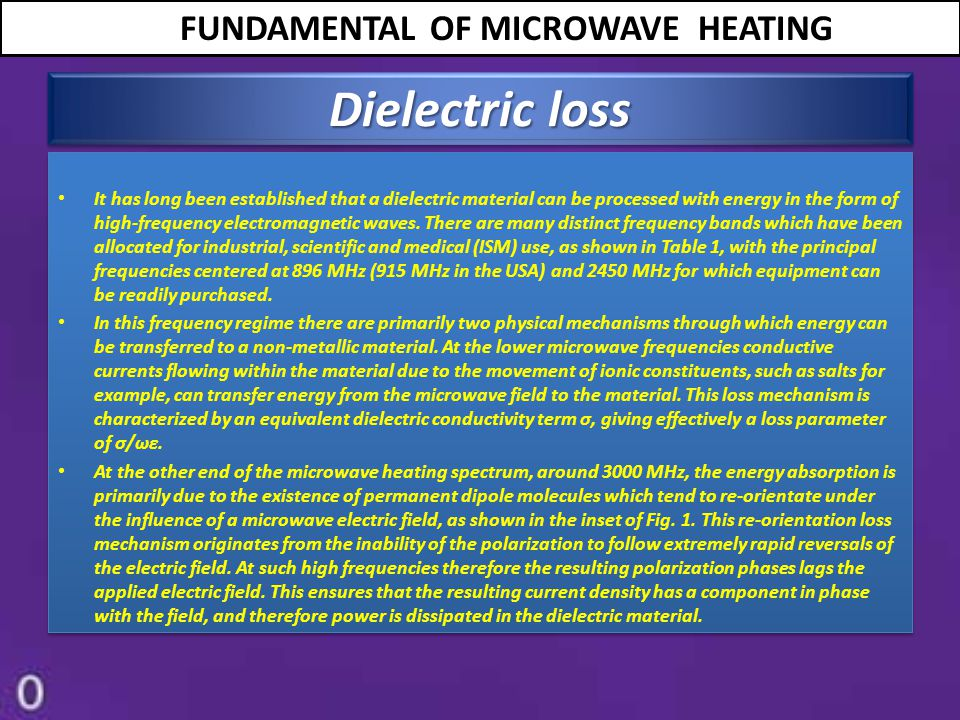 COMPARING MICROWAVE HEATING TO CONVENTIONAL HEATING SrFeatureBenefitEconomic value 1.Decreased Process Time Decreased energy usage on basis of BTU per cooked batch Energy savings due to shorter batch time Product heating occurs from top downReduced production cost 2.More CompactRequires a smaller equipment space or footprintReduced fixed cost saving Can be remotely located in dry, safe area.