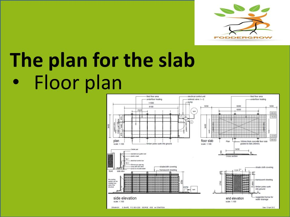 Floor plan The plan for the slab