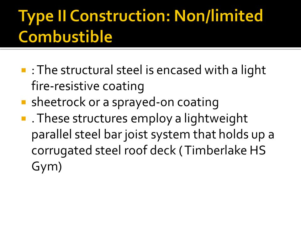  : The structural steel is encased with a light fire-resistive coating  sheetrock or a sprayed-on coating .