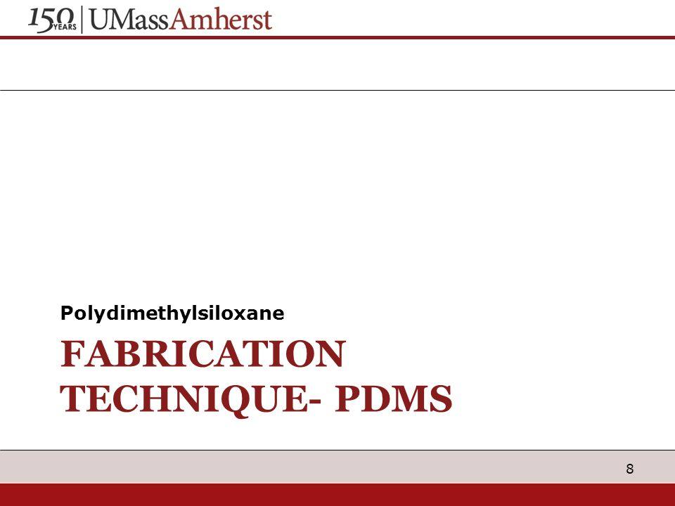 Polydimethylsiloxane FABRICATION TECHNIQUE- PDMS 8
