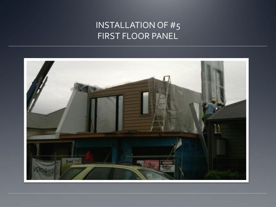 INSTALLATION OF #5 FIRST FLOOR PANEL