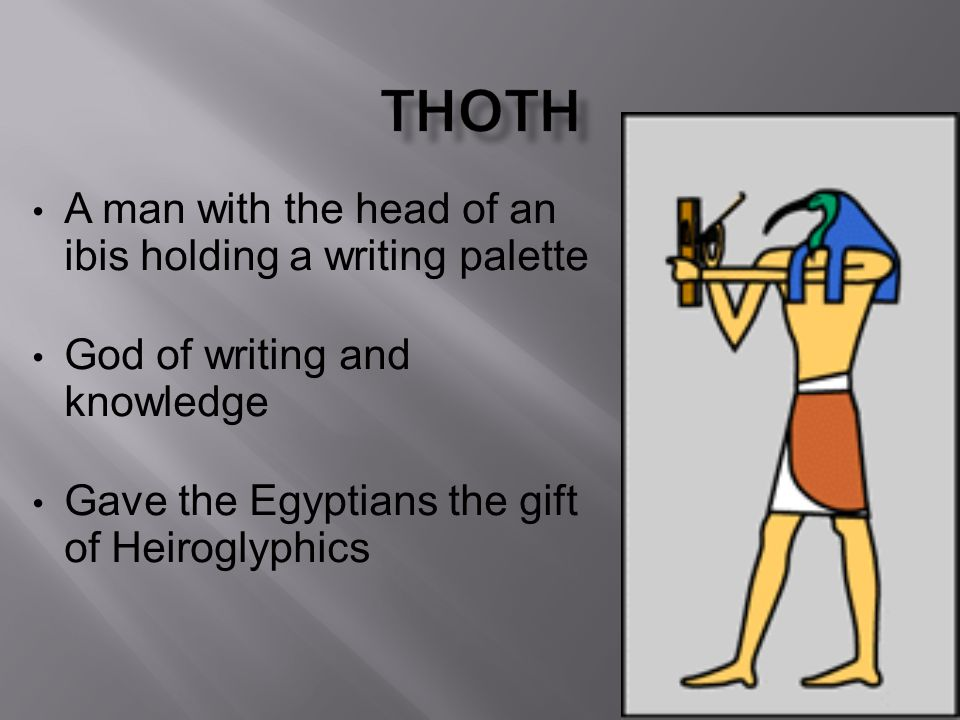 A man with the head of an ibis holding a writing palette God of writing and knowledge Gave the Egyptians the gift of Heiroglyphics