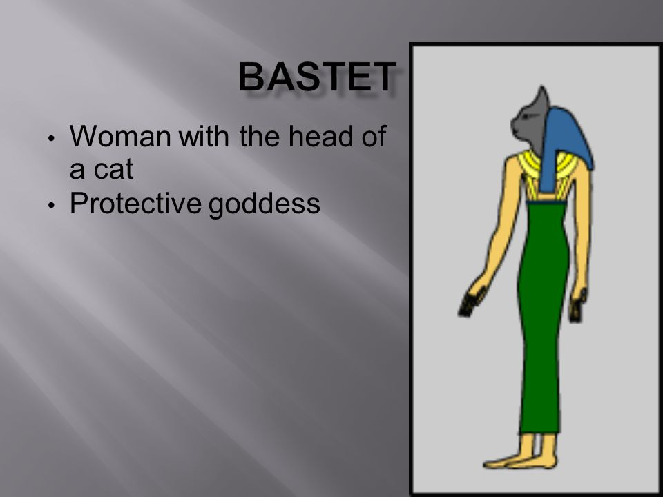 Woman with the head of a cat Protective goddess